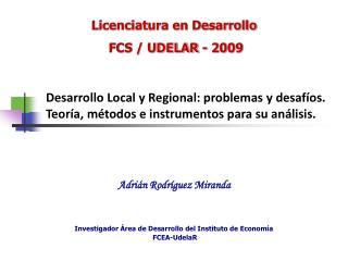 Desarrollo Local y Regional: problemas y desafíos.  Teoría, métodos e instrumentos para su análisis.