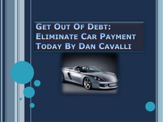 Get Out Of Debt: Eliminate Car Payment Today
