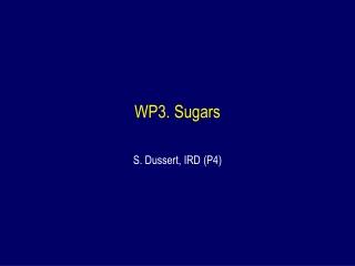 WP3. Sugars