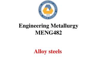Engineering Metallurgy MENG482