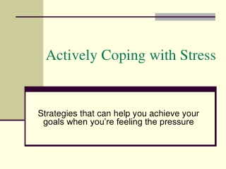 Actively Coping with Stress