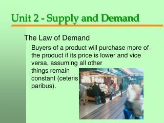 Unit 2 - Supply and Demand