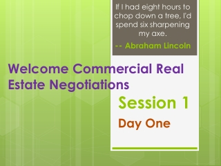 Welcome Commercial Real Estate Negotiations Session 1