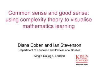 Common sense and good sense: using complexity theory to visualise mathematics learning