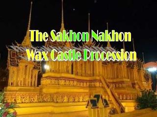 The Sakhon Nakhon  Wax Castle Procession