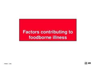 Factors contributing to  foodborne illness