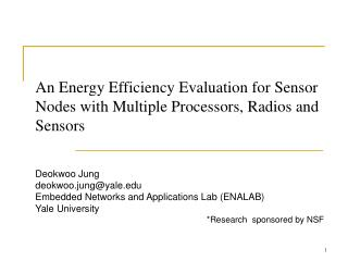 An Energy Efficiency Evaluation for Sensor Nodes with Multiple Processors, Radios and Sensors