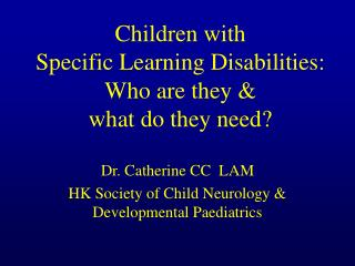 Children with  Specific Learning Disabilities: Who are they &  what do they need?