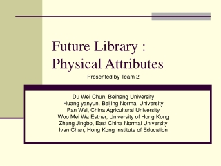 Future Library : Physical Attributes
