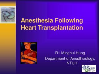 Anesthesia Following Heart Transplantation