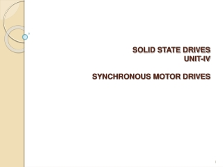 SOLID STATE DRIVES UNIT-IV SYNCHRONOUS MOTOR DRIVES