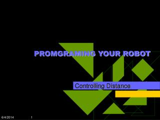 PROMGRAMING YOUR ROBOT