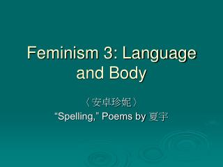 Feminism 3: Language and Body