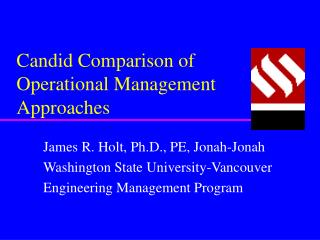 Candid Comparison of Operational Management Approaches