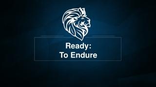 Ready: To Endure