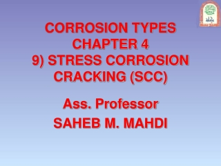 CORROSION TYPES CHAPTER 4 9) STRESS CORROSION CRACKING (SCC)