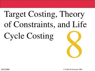 Target Costing, Theory of Constraints, and Life Cycle Costing
