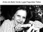 Antes do Baile Verde, Lygia Fagundes Telles