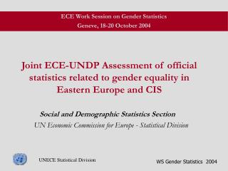 Joint ECE-UNDP Assessment of official statistics related to gender equality in Eastern Europe and CIS