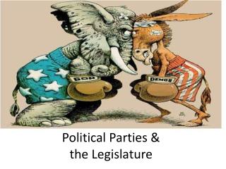 Political Parties & the Legislature