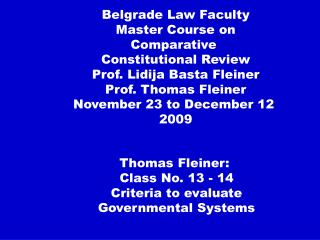 Thomas Fleiner:  Class No. 13 - 14 Criteria to evaluate Governmental Systems