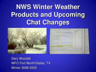 NWS Winter  Weather  Products and Upcoming Chat Changes