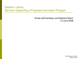 Dateline: Library Services Supporting a Proposed Journalism Program