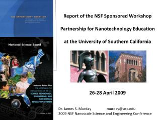 Report of the NSF Sponsored Workshop  Partnership for Nanotechnology Education  at the University of Southern California