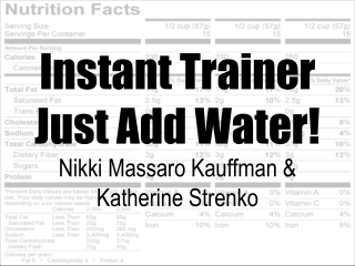Instant Trainer Just Add Water!