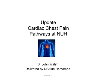 Update  Cardiac Chest Pain  Pathways at NUH