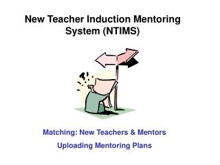 New Teacher Induction Mentoring System (NTIMS)