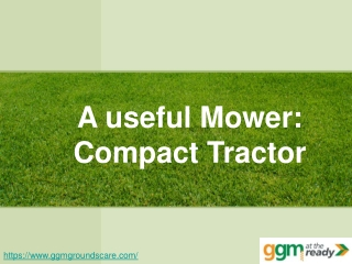 A useful Mower: Compact Tractor
