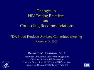 Changes in HIV Testing Practices and  Counseling Recommendations