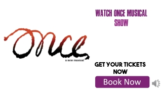 Once Musical Tickets Discount Code