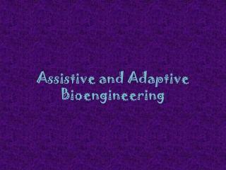 Assistive and Adaptive Bioengineering