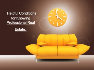 Helpful Conditions for Knowing Professional Real Estate.