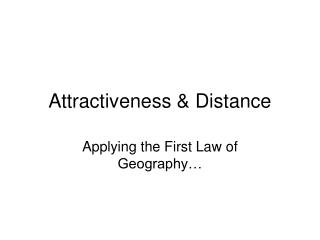 Attractiveness & Distance
