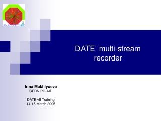 DATE  multi-stream  recorder