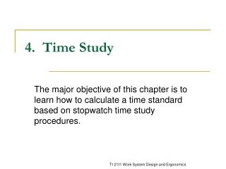 4.  Time Study