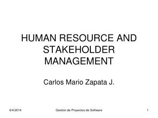 HUMAN RESOURCE AND STAKEHOLDER MANAGEMENT