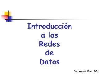 Introducción  a las Redes  de  Datos
