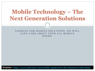 Mobile Technology – The Next Generation Solutions