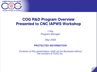 COG R&D Program Overview Presented to CNC IAPWS Workshop