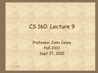 CS 160: Lecture 9
