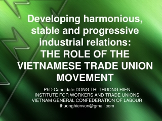 PhD Candidate DONG THI THUONG HIEN INSTITUTE  FOR WORKERS AND TRADE UNIONS