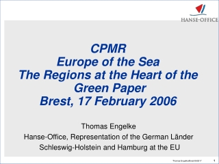 CPMR Europe of the Sea The Regions at the Heart of the  Green Paper Brest, 17 February 2006