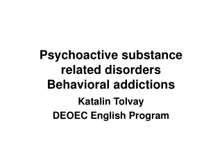 Psychoactive substance related disorders Behavioral addictions