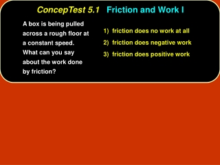ConcepTest 5.1 Friction and Work I