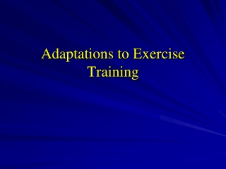Adaptations to Exercise Training