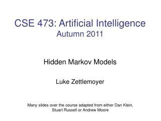 CSE 473: Artificial Intelligence Autumn 2011